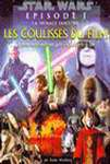 Star Wars Episode I : Les Coulisses du Film