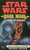 Dark Maul : L'Ombre du Chasseur