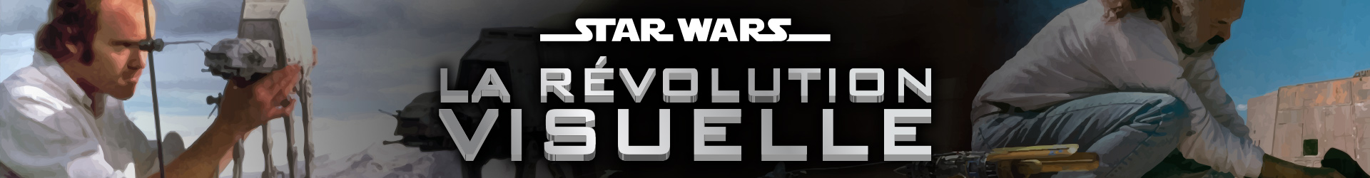 Star Wars La Révolution Visuelle - Le Documentaire Inédit et Exclusif