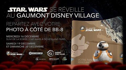Star Wars Le Réveil de la Force et votre photo avec BB8 (19 et 20/12) !