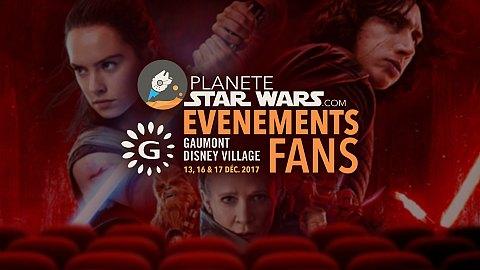 Evénement Fans Les Derniers Jedi - Evénement Planète Star Wars - Gaumont Disney Village (13 déc. 2017)