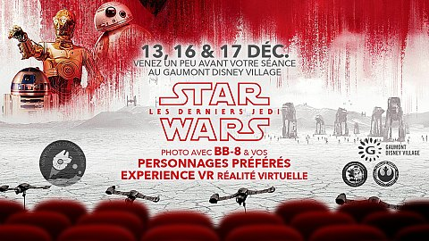 Week-End Star Wars Episode VIII au Gaumont Disney Village avec BB-8 et la VR Experience