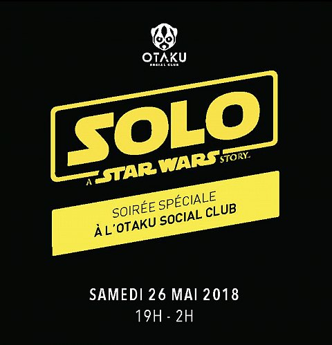 Soirée Spéciale : Solo, A Star Wars Story