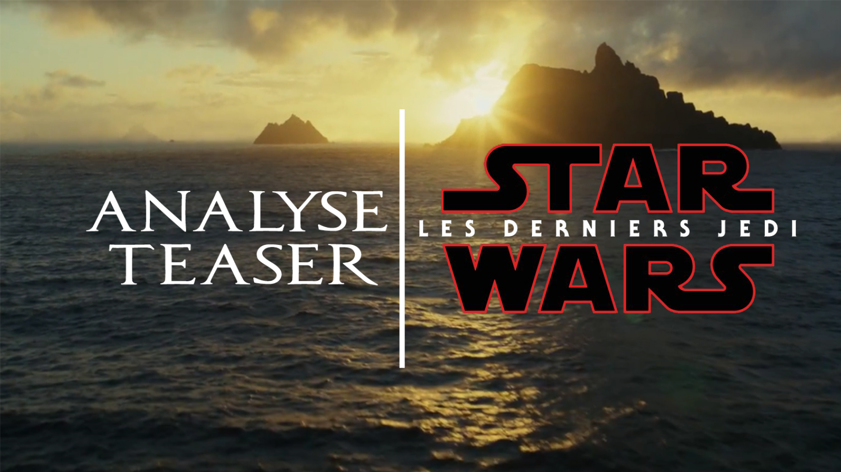 Analyse du teaser de Star Wars Episode VIII : Les Derniers Jedi !